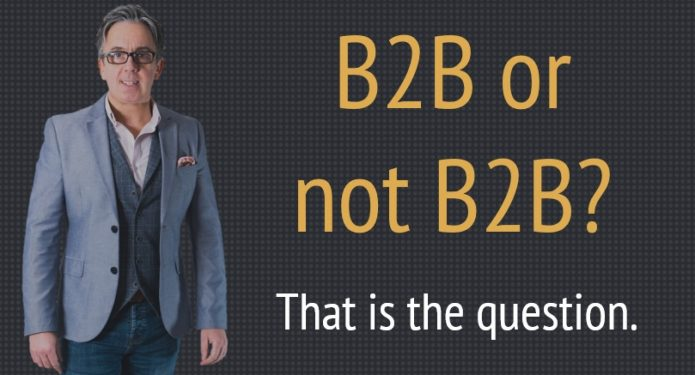 B2B or not B2B? That is the question.